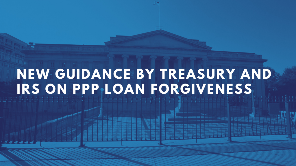 NEW GUIDANCE BY TREASURY AND IRS ON PPP LOAN FORGIVENESS