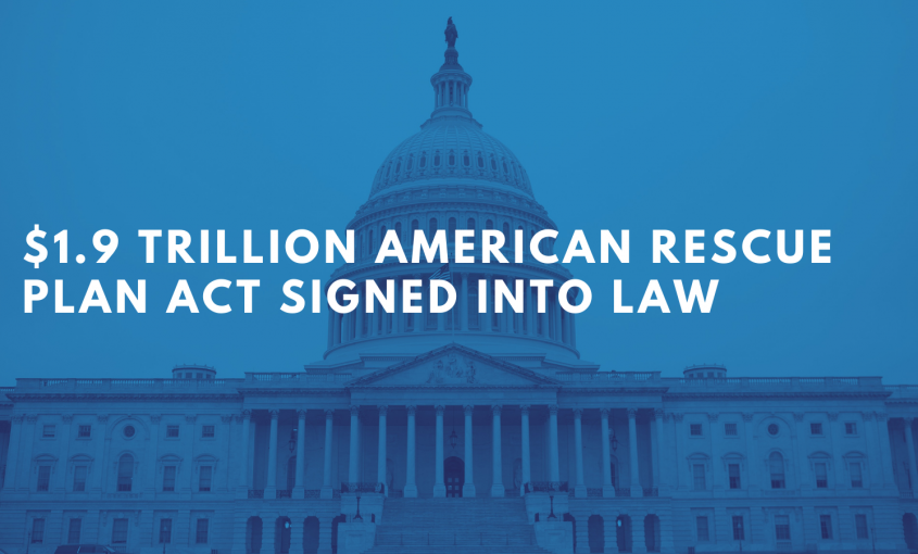$1.9 Trillion American Rescue Plan Act Signed into Law