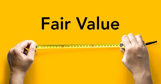 """WHAT IS """"FAIR VALUE"""" IN AN ACCOUNTING CONTEXT?"""